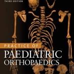 Practice of Paediatric Orthopaedics, 3rd Edition