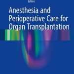 Anesthesia and Perioperative Care for Organ Transplantation 2016