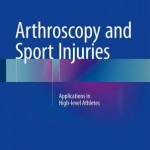 Arthroscopy and Sport Injuries 2016 : Applications in High-Level Athletes