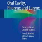 Cancer of the Oral Cavity, Pharynx and Larynx 2016 : Evidence-Based Decision Making