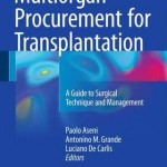Multiorgan Procurement for Transplantation 2016 : A Guide to Surgical Technique and Management