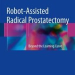 Robot-Assisted Radical Prostatectomy 2016 : Beyond the Learning Curve
