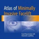 Atlas of Minimally Invasive Facelift 2016 : Facial Rejuvenation with Volumetric Lipofilling