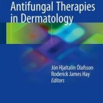 Antibiotic and Antifungal Therapies in Dermatology 2016