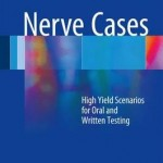 Nerve Cases 2017 : High Yield Scenarios for Oral and Written Testing
