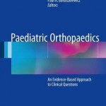 Paediatric Orthopaedics 2017 : An Evidenced-Based Approach to Clinical Questions