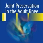 Joint Preservation in the Adult Knee 2017