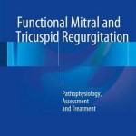 Functional Mitral and Tricuspid Regurgitation : Pathophysiology, Assessment and Treatment