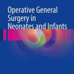 Operative General Surgery in Neonates and Infants 2016