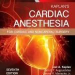 Kaplan's Cardiac Anesthesia: In Cardiac and Noncardiac Surgery, 7th Edition