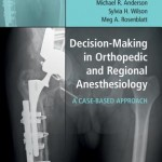 Decision-Making in Orthopedic and Regional Anesthesiology  :  A Case-Based Approach