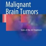 Malignant Brain Tumors : State-of-the-Art Treatment