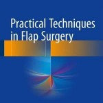 Practical Techniques in Flap Surgery 2016