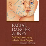 Facial Danger Zones: Avoiding Nerve Injury in Facial Plastic Surgery, 2nd Edition