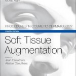 Soft Tissue Augmentation : Procedures in Cosmetic Dermatology Series, 4th Edition
