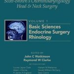 Scott-Brown's Otorhinolaryngology and Head and Neck Surgery : Volume 1: Basic Sciences, Endocrine Surgery, Rhinology