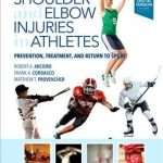 Shoulder and Elbow Injuries in Athletes : Prevention, Treatment and Return to Sport