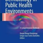 Dermatology in Public Health Environments : A Comprehensive Textbook