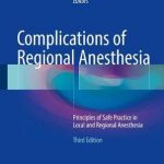 Complications of Regional Anesthesia : Principles of Safe Practice in Local and Regional Anesthesia