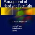 Diagnosis and Management of Head and Face Pain : A Practical Approach
