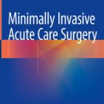 Minimally Invasive Acute Care Surgery