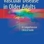 Vascular Disease in Older Adults : A Comprehensive Clinical Guide