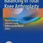 Soft Tissue Balancing in Total Knee Arthroplasty
