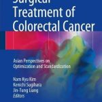 Surgical Treatment of Colorectal Cancer : Asian Perspectives on Optimization and Standardization