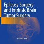 Epilepsy Surgery and Intrinsic Brain Tumor Surgery : A Practical Atlas