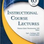 Instructional Course Lectures, Volume 65, 2016