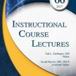 Instructional Course Lectures, Volume 66, 2017