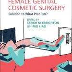 Female Genital Cosmetic Surgery : Solution to What Problem?
