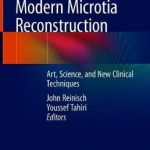 Modern Microtia Reconstruction : Art, Science, and New Clinical Techniques