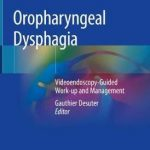 Oropharyngeal Dysphagia : Videoendoscopy-Guided Work-up and Management