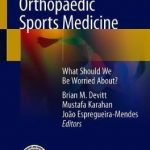 The Future of Orthopaedic Sports Medicine : What Should We Be Worried About?