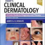 Habif's Clinical Dermatology : A Color Guide to Diagnosis and Therapy