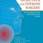 Head, Neck and Thyroid Surgery : An Introduction and Practical Guide