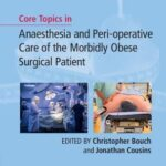 Core Topics in Anaesthesia and Peri-operative Care of the Morbidly Obese Surgical Patient