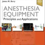 Anesthesia Equipment : Principles and Applications