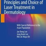 Principles and Choice of Laser Treatment in Dermatology : With Special Reference to the Asian Population