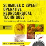 Schmidek and Sweet Operative Neurosurgical Techniques: Indications, Methods and Results 6th Edition 2-Volume Set Expert Consult Online and Print