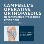 Campbell's Operative Orthopaedics: Reconstructive Procedures of the Knee, 12th Edition