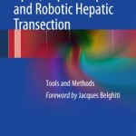 Open, Laparoscopic and Robotic Hepatic Transection