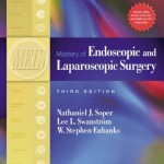 Mastery of Endoscopic and Laparoscopic Surgery, 3rd Edition