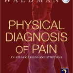 Physical Diagnosis of Pain: An Atlas of Signs and Symptoms, 2nd Edition