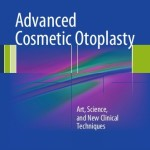 Advanced Cosmetic Otoplasty: Art, Science, and New Clinical Techniques