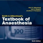 Smith and Aitkenhead's Textbook of Anaesthesia, 6th Edition Expert Consult – Online & Print