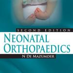 Neonatal Orthopaedics, 2nd Edition
