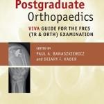 Postgraduate Orthopaedics: Viva Guide for the FRCS (Tr & Orth) Examination