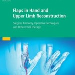 Flaps in Hand and Upper Limb Reconstruction: Surgical Anatomy, Operative Techniques and Differential Therapy